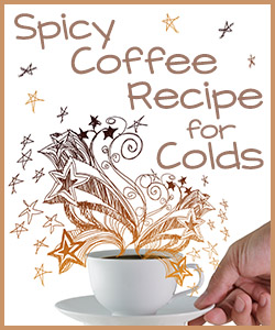 Spicy Coffee Recipe for Colds