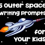 5 Outer Space Writing Prompts for Your Kids