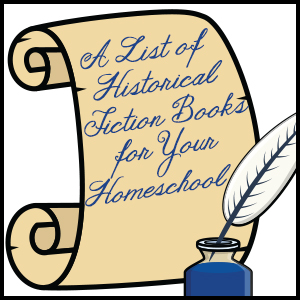 A List of Historical Fiction Books for Your Homeschool