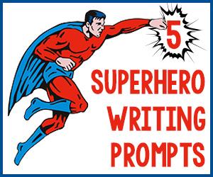 5 Superhero Writing Prompts