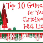 Top 10 Games for Your Christmas Wish List