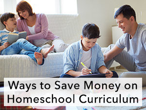 Ways to Save Money on Homeschool Curriculum