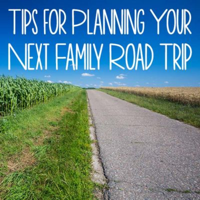 Tips for Planning Your Next Family Road Trip