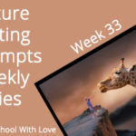 Picture Writing Prompts: Week 33